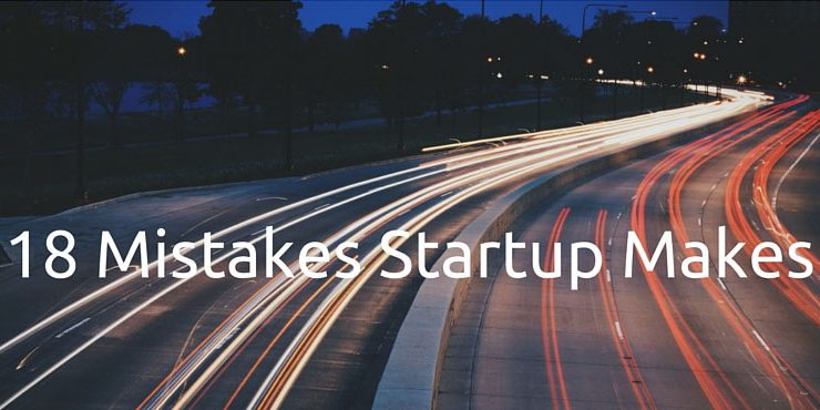 18 Start-up Mistakes Businesses Make