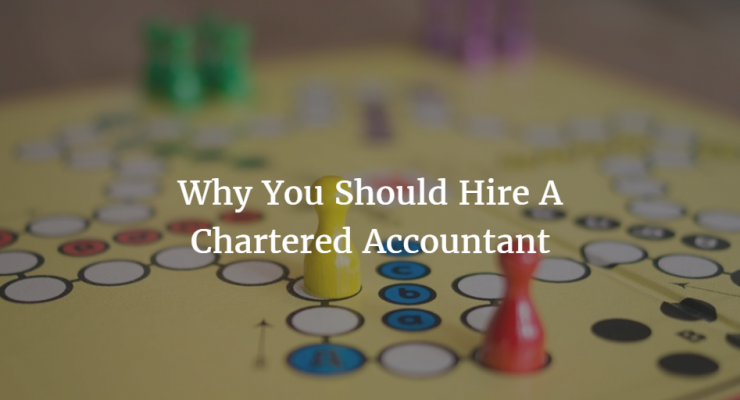 Why BUSINESSES SHOULD HIRE A CHARTERED ACCOUNTANT